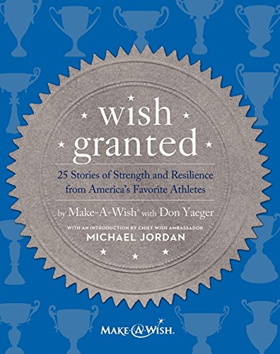 9780062218391: Wish Granted: 25 Stories of Strength and Resilience from America's Favorite Athletes