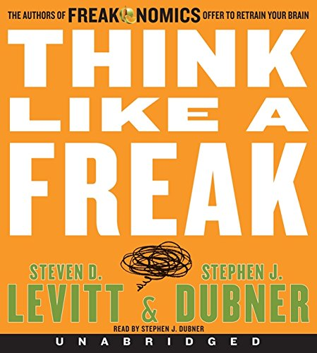 9780062218407: Think Like a Freak CD: The Authors of Freakonomics Offer to Retrain Your Brain