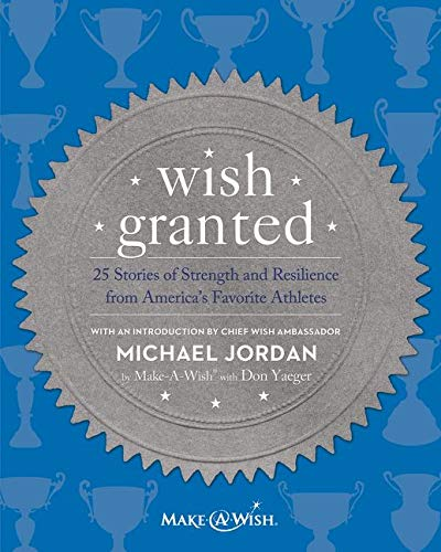 9780062218414: Wish Granted: 25 Stories of Strength and Resilience from America's Favorite Athletes
