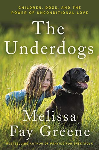 9780062218513: The Underdogs: Children, Dogs, and the Power of Unconditional Love