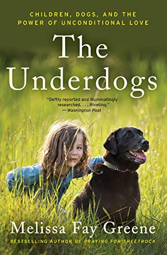 9780062218520: The Underdogs: Children, Dogs, and the Power of Unconditional Love