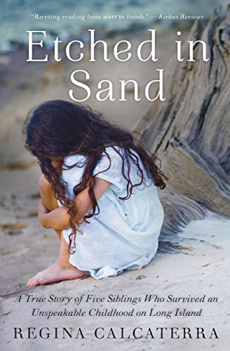 9780062218834: Etched in Sand: A True Story of Five Siblings Who Survived an Unspeakable Childhood on Long Island