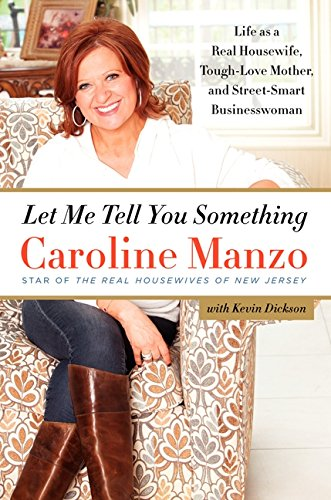9780062218872: Let Me Tell You Something: Life as a Real Housewife, Tough-Love Mother, and Street-Smart Businesswoman