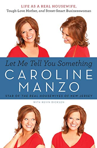 9780062218889: Let Me Tell You Something: Life as a Real Housewife, Tough-Love Mother, and Street-Smart Businesswoman