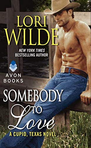 9780062218988: Somebody to Love: A Cupid, Texas Novel