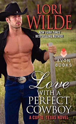 9780062219008: Love With a Perfect Cowboy: A Cupid, Texas Novel
