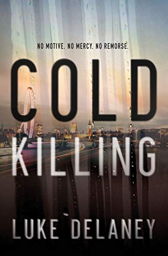 Cold Killing: A Novel: Delaney, Luke