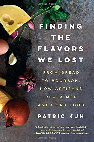 9780062219558: Finding the Flavors We Lost: From Bread to Bourbon, How Artisans Reclaimed American Food
