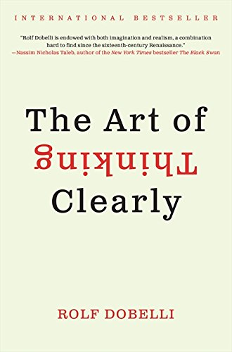 9780062219688: The Art of Thinking Clearly