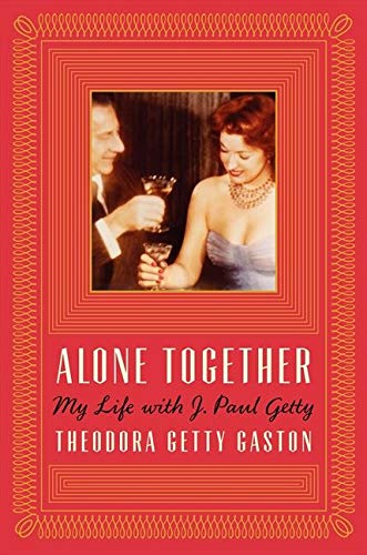 9780062219718: Alone Together: My Life with J. Paul Getty