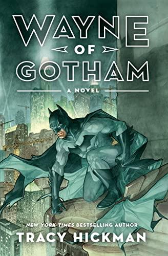 Wayne of Gotham: A Novel: Hickman, Tracy