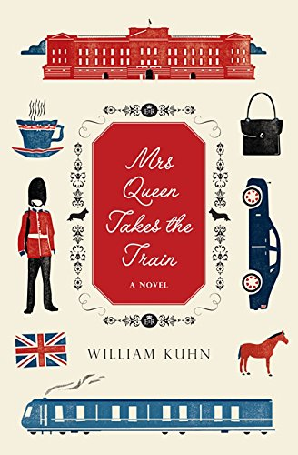 9780062219923: [Mrs Queen Takes the Train] (By: William Kuhn) [published: November, 2012]