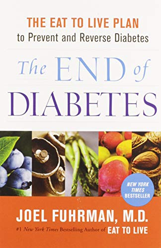 9780062219985: The End of Diabetes: The Eat to Live Plan to Prevent and Reverse Diabetes