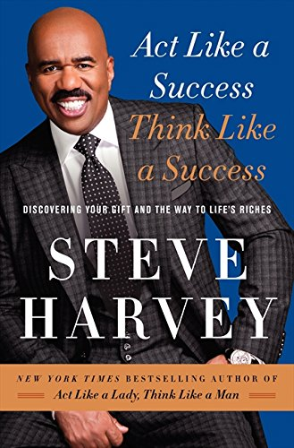 9780062220325: Act Like a Success, Think Like a Success: Discovering Your Gift and the Way to Life's Riches