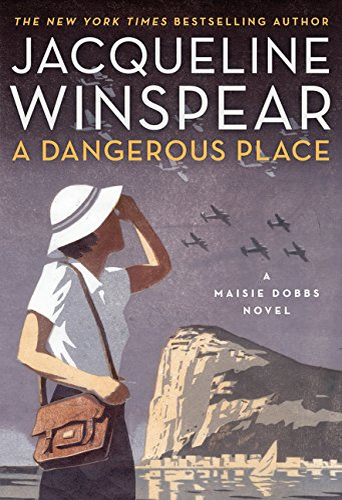 9780062220554: A Dangerous Place: A Maisie Dobbs Novel