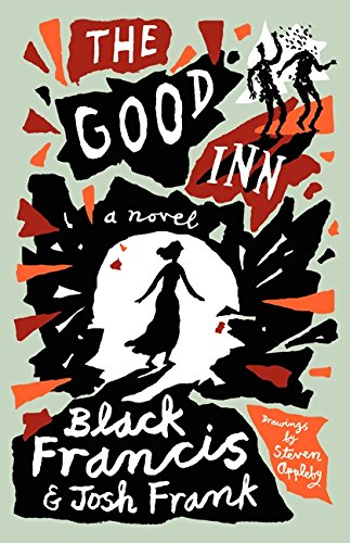 The Good Inn (Signed First Edition): Black Francis and Josh Frank