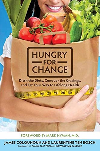 9780062220844: Hungry for Change: Ditch the Diets, Conquer the Cravings, and Eat Your Way to Lifelong Health