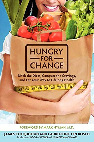 9780062220868: Hungry for Change: Ditch the Diets, Conquer the Cravings, and Eat Your Way to Lifelong Health