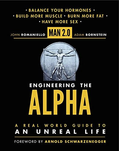 9780062220875: Man 2.0 Engineering the Alpha: A Real World Guide to an Unreal Life: Build More Muscle. Burn More Fat. Have More Sex