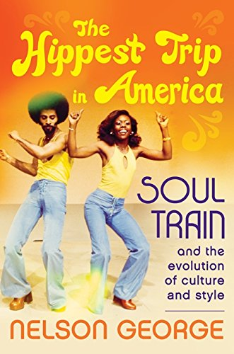 9780062221032: The Hippest Trip in America: Soul Train and the Evolution of Culture and Style