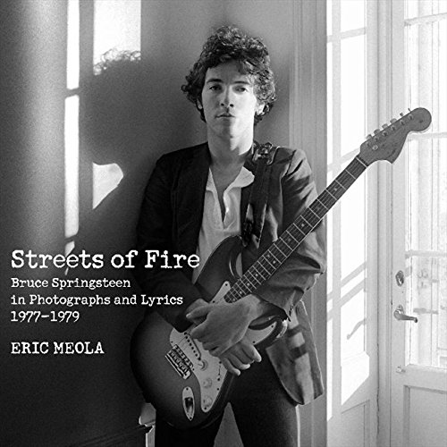 9780062221377: Streets of Fire Limited Edition: Bruce Springsteen in Photographs and Lyrics 1977-1979