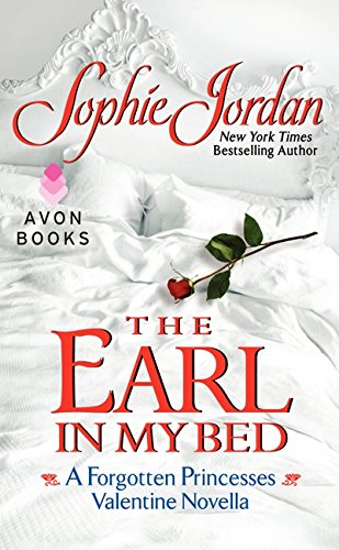 9780062222473: The Earl in My Bed: A Forgotten Princesses Valentine Novella (Forgotten Princesses Novella)
