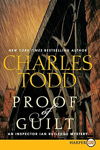 9780062222831: Proof of Guilt LP: An Inspector Ian Rutledge Mystery (Inspector Ian Rutledge Mysteries)