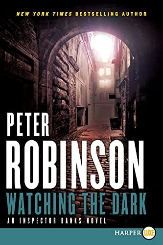 9780062222916: Watching the Dark (Inspector Banks Novels)