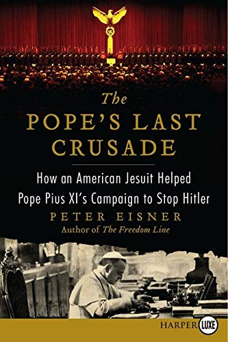 9780062222978: The Pope's Last Crusade LP: How an American Jesuit Helped Pope Pius XI's Campaign to Stop Hitler