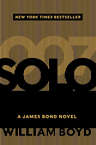 Solo A James Bond Novel: William Boyd