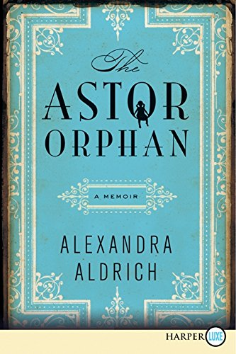 9780062223395: The Astor Orphan LP: A Memoir