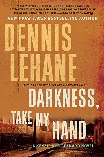9780062224033: Darkness, Take My Hand (Patrick Kenzie and Angela Gennaro Series)