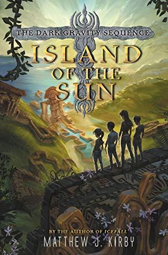 Island of the Sun (Dark Gravity Sequence): Kirby, Matthew J.