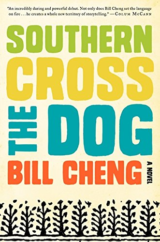 Southern Cross the Dog A Novel: Cheng, Bill
