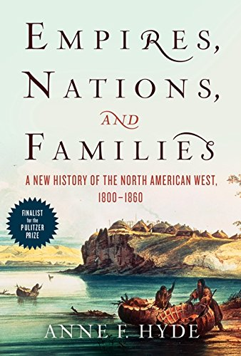 9780062225153: Empires, Nations, and Families: A New History of the North American West, 1800-1860