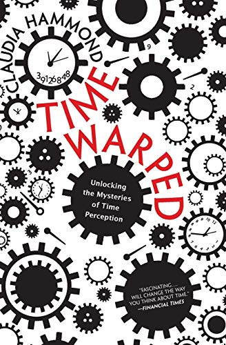9780062225207: Time Warped: Unlocking the Mysteries of Time Perception
