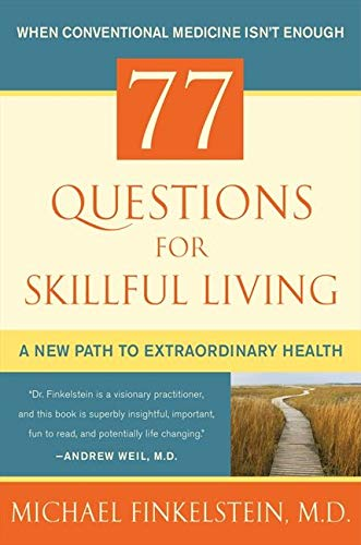 9780062225511: 77 Questions for Skillful Living: A New Path to Extraordinary Health
