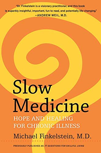 9780062225528: Slow Medicine: Hope and Healing for Chronic Illness