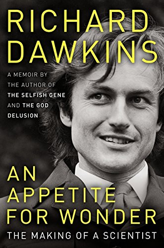An Appetite for Wonder: The Making of a Scientist: Dawkins, Richard