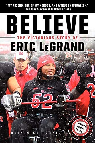 9780062225825: Believe: The Victorious Story of Eric LeGrand (Young Readers' Edition)