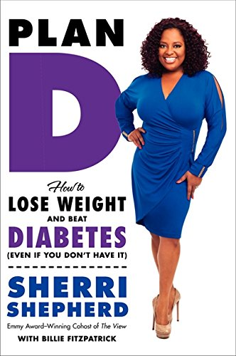 9780062226242: Plan D: How to Lose Weight and Beat Diabetes (Even If You Don't Have It)