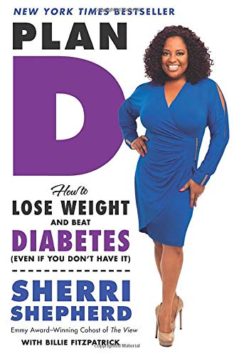 9780062226259: Plan D: How to Lose Weight and Beat Diabetes (Even If You Don't Have It)