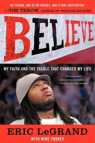 9780062226310: Believe: My Faith and the Tackle That Changed My Life
