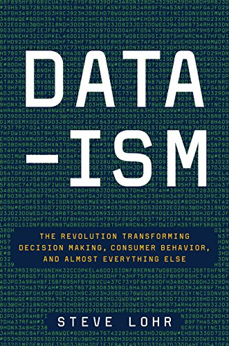 Data-ism: The Revolution Transforming Decision Making, Consumer: Steve Lohr