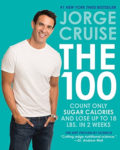 9780062227072: The 100: Count ONLY Sugar Calories and Lose Up to 18 Lbs. in 2 Weeks
