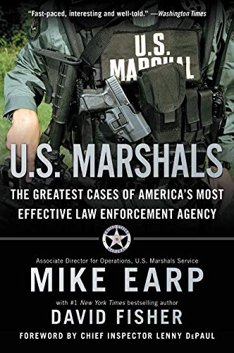 9780062227256: U.S. Marshals: The Greatest Cases of America's Most Effective Law Enforcement Agency