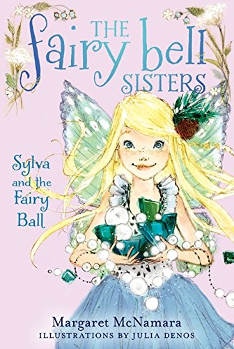 9780062228017: The Fairy Bell Sisters #1: Sylva and the Fairy Ball