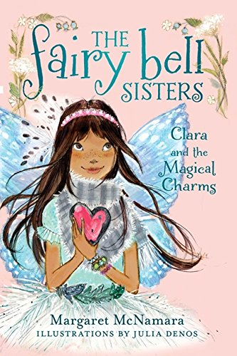 9780062228116: The Fairy Bell Sisters #4: Clara and the Magical Charms