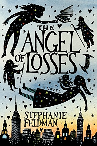 THE ANGEL OF LOSSES: Feldman, Stephanie.