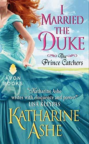 9780062229816: I Married the Duke: The Prince Catchers